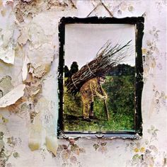 Led Zeppelin - Led Zeppelin IV=> My favorite record of ALL TIME... My favorite album cover of all time.... something about the colors on this