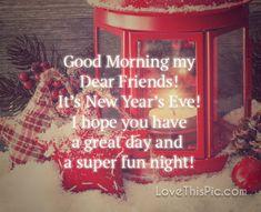 Good Morning my dear friends new years eve
