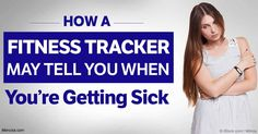 Recent research identifies several measurements taken by fitness trackers that may help you identify when you're getting sick.