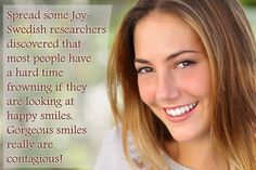 Gorgeous smile are contagious - its scientifically proven!