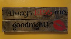 Always kiss me goodnight pallet art by PurplePaisleyPalace on Etsy, $25.00