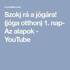 Get addicted to yoga (Hungarian)- Day The basics Yoga Fitness, Health Fitness, Yoga For Kids, Yoga Videos, Reiki, Pilates, Spirituality, Nap, Exercise