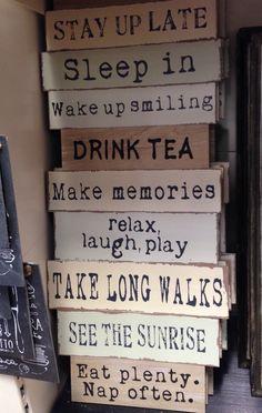 Sleep in. Drink tea. Eat plenty. Nap often.