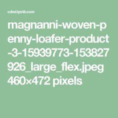 magnanni-woven-penny-loafer-product-3-15939773-153827926_large_flex.jpeg 460×472 pixels