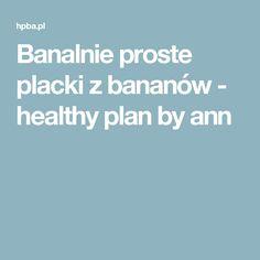 Banalnie proste placki z bananów - healthy plan by ann