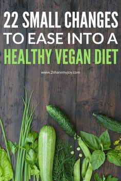 How to start a vegan diet, motivation, easy recipes, transformation stories with before and after, and 22 small changes you can make to ease into a healthy vegan diet #startplantbased… More