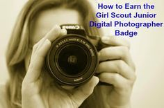 How to Earn Junior Girl Scout Badges: How to Earn the Junior Digital Photographer Badge ...