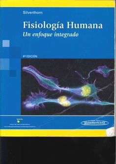 Fisiología humana: un enfoque integrado / Dee Unglaub Silverthorn. 4ª ed. 2008