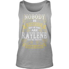 RAYLENE shirt  Nobody is perfect But if you are RAYLENE youre pretty damn close  RAYLENE Tee Shirt RAYLENE Hoodie RAYLENE Family RAYLENE Tee RAYLENE Name #gift #ideas #Popular #Everything #Videos #Shop #Animals #pets #Architecture #Art #Cars #motorcycles #Celebrities #DIY #crafts #Design #Education #Entertainment #Food #drink #Gardening #Geek #Hair #beauty #Health #fitness #History #Holidays #events #Home decor #Humor #Illustrations #posters #Kids #parenting #Men #Outdoors #Photography…
