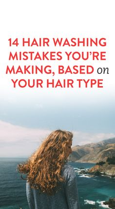 14 Hair Washing Mistakes You're Making, Based On Your Hair Type