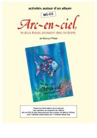 Activités autour de l'album Arc-en-Ciel Un dossier de 9 pages pour exploiter l'album Arc-en-Ciel avec des élèves de MS et de GS.