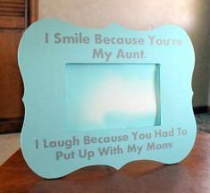 Gift for Aunt Picture Frame with Quote I Smile by BetsysCrafty, $10.00