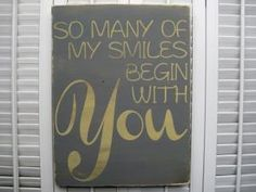 So Many Of My Smiles Begin With You by Kim R