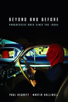 Beyond and Before: Progressive Rock since the a book by Paul Hegarty, Martin Halliwell Drawn Together, Concept Album, 10 Year Anniversary, Progressive Rock, New Edition, Radiohead, Popular Music, New Chapter, Classical Music