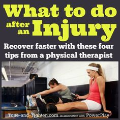 How you rehab an injured area can make all the difference in your return to activity. Get back quicker with these tips from Tone-and-Tighten.com #exercise #fitness