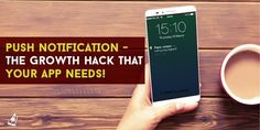 Push notifications can help app marketers with immense growth if used wisely. It is the growth hack that an app needs! Growth Hacking, Word Of Mouth, Mobile App, Hacks, Marketing, Lifestyle, Fashion, Moda, La Mode