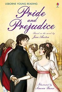 Pride and Prejudice (Usborne Young Reading Series), Adapted by Susanna Davidson, Illustrations by Simona Bursi – A Review by Tracy Hickman.
