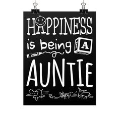 """Buy 2 or More & Get Free Shipping!! Limited Edition """"HAPPINESS IS BEING A AUNTIE!"""" Vertical Fine Art Prints (Posters) Limited Number Available so Add to Cart and Checkout Now! Product Details High qua"""