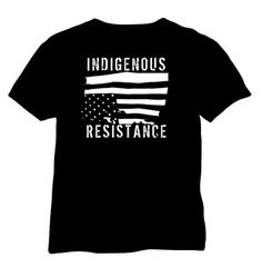 Indigenous Resistance Tshirt Flag Shirt, T Shirt, Mens Tops, How To Wear, Design, Supreme T Shirt, Tee Shirt, Tee