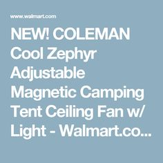 NEW! COLEMAN Cool Zephyr Adjustable Magnetic Camping Tent Ceiling Fan w/ Light - Walmart.com