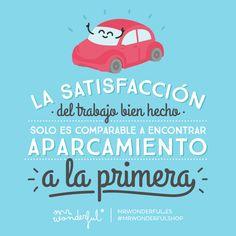 Dedicado a todos aquellos suertudos que siempre encuentran aparcamiento a la primera. ¡Bravo! #mrwonderful #quote
