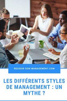 Les différents styles de management : un mythe? Le Management, Management Styles, Etre Un Bon Manager, Amélioration Continue, Différents Styles, Leadership Quotes, Decision Making, Communication, Budgeting