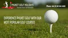 Phuket - one of golfer's paradise destinations for a golf holiday with warm tropical climate, pristine beaches, first class golf facilities and the some of the best Phuket golf courses in Asia built around the island.