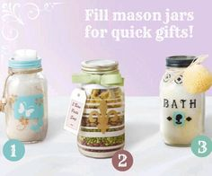 1. Beach Time Jar: Remove the inner lid, paint the jar with a design of your choice. Place sand inside, and add a candle on top. Decorate jar with a hemp chord.   2. Pasta Soup Jar: Remove inner lid, and paint the jar with a design of your choice. Fill first half with dry lentils and beans, then add bowtie pasta on top. Add a bow and directions for 3 bean pasta soup.  3. Spa Jar: Remove inner lid, and paint the jar with a bath theme. Fill with bath salts. Add a loofah or sponge tied to the o...