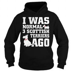 I WAS NORMAL 3 SCOTTISH TERRIER AGO HOODIE T-SHIRTS, HOODIES ( ==►►Click To Shopping Now) #i #was #normal #3 #scottish #terrier #ago #hoodie #Dogfashion #Dogs #Dog #SunfrogTshirts #Sunfrogshirts #shirts #tshirt #hoodie #sweatshirt #fashion #style