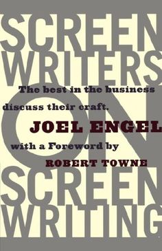 Screenwriters on Screen-Writing: The Best in the Business...