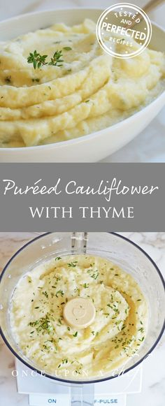 Cauliflower Purée with Thyme This is the perfect side to pair with your Steak or Pan Seared Chicken