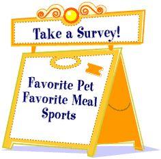 Take a Survey! Favorite Toy; Best Pet; Favorite Food.