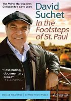 David Suchet: In the footsteps of St. Paul : the Poirot star explores Christianity's early years / written, produced and directed by Martin Kemp.