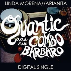 Linda Morena - Quantic And His Combo Barbaro