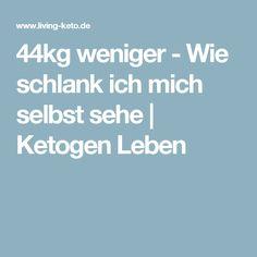 44kg weniger - Wie schlank ich mich selbst sehe | Ketogen Leben