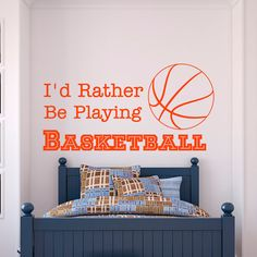 Basketball Wall Decal Quote Id Rather Be Playing Basketball- Sports Quotes Wall Decals Nursery Kids Boys Room Wall Art Home Decor  Approximate Item