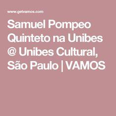 Samuel Pompeo Quinteto na Unibes @ Unibes Cultural, São Paulo  VAMOS
