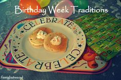 famiglia: Birthday Week Traditions ~ Do you have any special traditions that you share with your little ones? Family traditions are always the first memories that pop into my mind when I think back to my childhood!
