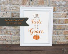 """Come taste the grace"" Free Printable, thankful, thanksgiving, pumpkin, fall-Fun & Free — NJS Design Company"