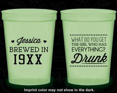 Glow in the Dark Birthday Cups, Beer Birthday, What do you get the girl who has everything, drunk, Glow Birthday Party (20147)