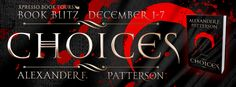 Tome Tender: Choices by Alexander F. Patterson Blitz and Giveaw...