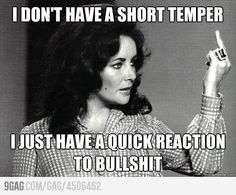 Liz Taylor : I don't have a short temper