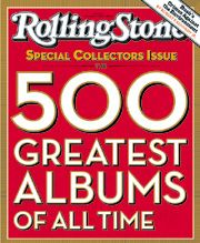 """""""The 500 Greatest Albums of All Time"""" is the title of a 2003 special issue of American magazine Rolling Stone, and a related book published in 2005.[1] The lists presented were compiled based on votes from selected rock musicians, critics, and industry figures, and predominantly feature British and American music from the 1960s and 1970s."""
