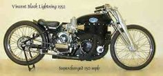 Vincent Black Lightening 1952: World's fastest production motorcycle at the time. 150 mph! Only about 26 made.