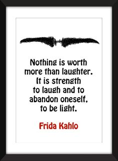 """Frida Kahlo """"Nothing is Worth More Than Laughter"""" Quote A3/A4 Print, Typography Artwork, Gift for Art Lovers by TheWordAssociation on Etsy"""
