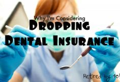 Is Dental Insurance Worth It?  I am reconsidering ours because of a $495 bill that insurance wouldn't touch....http://www.retiredby40blog.com/2014/04/24/im-considering-dropping-dental-insurance/
