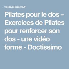 Pilates pour le dos – Exercices de Pilates pour renforcer son dos - une vidéo forme - Doctissimo