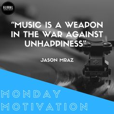 """Music Is A Weapon In The War Against Unhappiness"" - Jason Mraz Unhappiness, Jason Mraz, Music Promotion, Music Education, Your Music, Monday Motivation, Weapon, Motivational Quotes, Campaign"