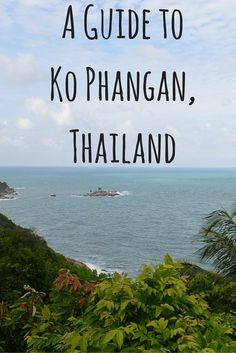 A Guide to Ko Phangan, Thailand. Thailand Travel, Asia Travel, Solo Travel, Travel Around The World, Around The Worlds, Koh Phangan, Adventure Is Out There, Wanderlust Travel, Where To Go