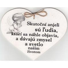 Drevené srdce: Skutoční anjeli sú ľudia... Merlin, Motto, Jesus Christ, Diy And Crafts, Symbols, Mottos, Glyphs, Icons